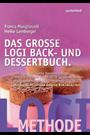 Das grosse LOGI Back- und Dessertbuch