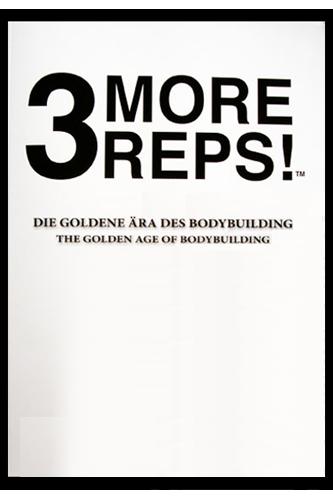3 More Reps! Die goldene Ära des Bodybuilding